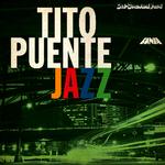 Tito Puente Jazz / TITO PUENTE