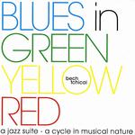 Blues In Green Yellow Red / JOHN TCHICAI & BJORN BECH