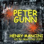 The Music From Peter Gunn: HD Remastered 2009 / HENRI MANCINI