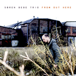 From Out Here / SOREN BEBE TRIO