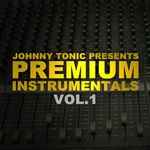 Johnny Tonic Presents Premium Instrumentals: Vol 1