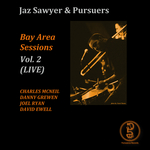 Bay Area Session: Vol 2 (Live) / JAZ SAWYER